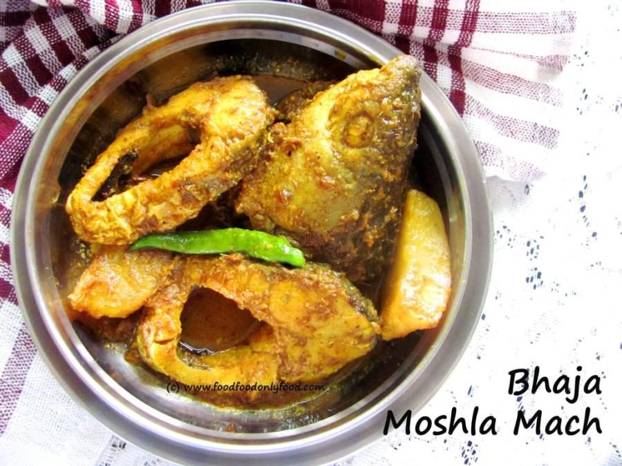 Bhaja Moshla Mach (Fish Curry with RoastedSpices)