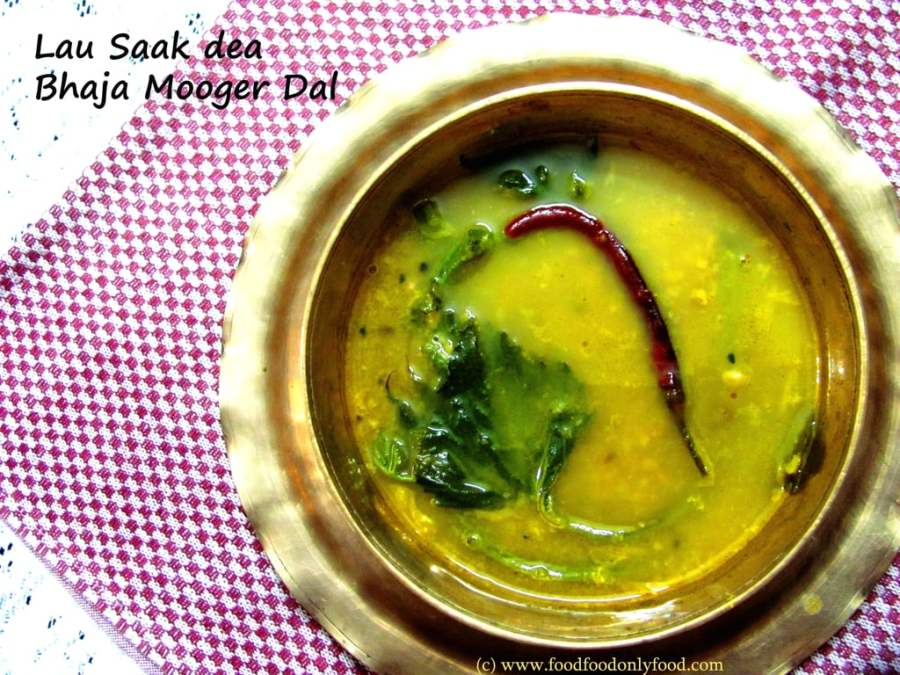 Lau Saak Dea Bhaja Mooger Dal (Yellow Moong Daal with Bottle Gourd Leaf)