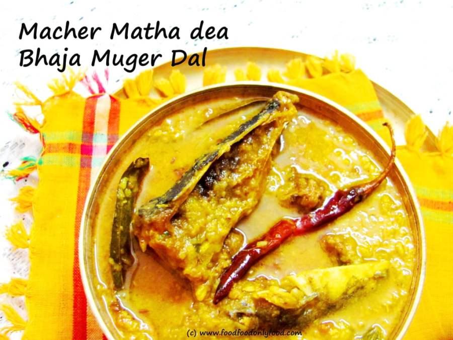 Macher Matha dea Bhaja Mooger Dal (Split Moong Dal with FishHead)