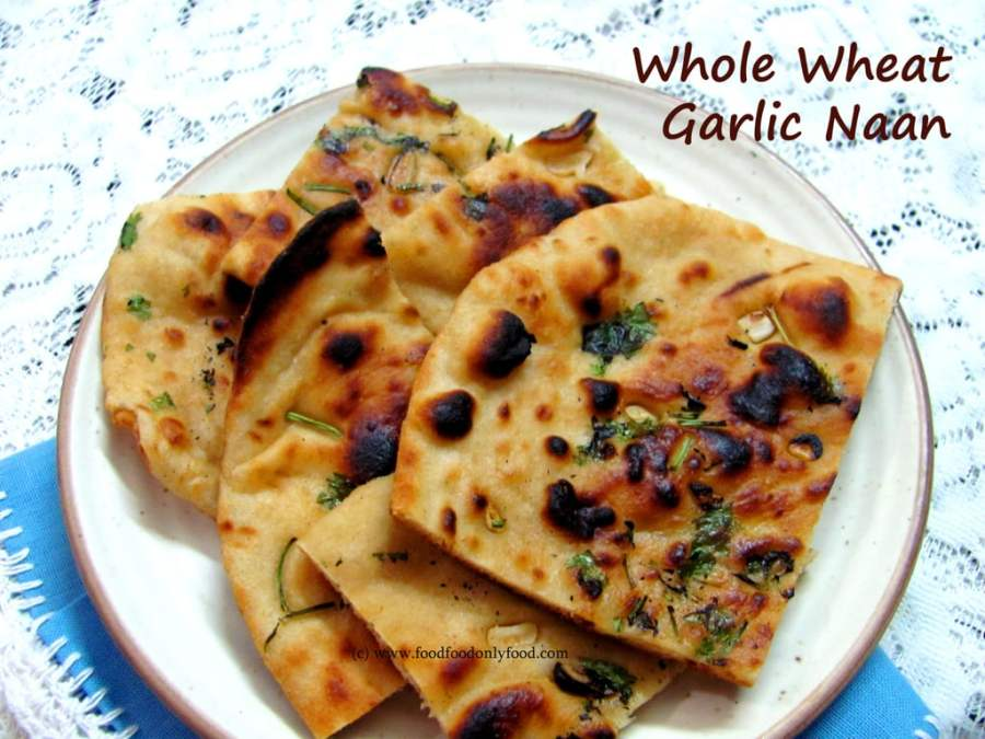 Whole Wheat Garlic Naan (Indian Flat Bread with Garlic)