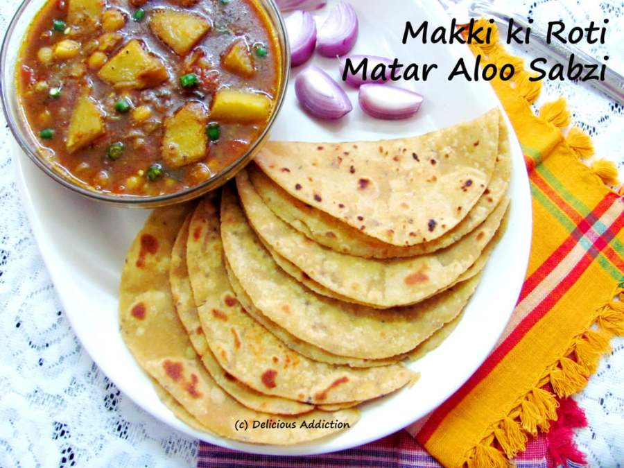 Makki ki Roti / Makai Roti – Matar Aloo Sabzi (Maize Flour Flat Bread & Dried Yellow Pea & Potato Curry)