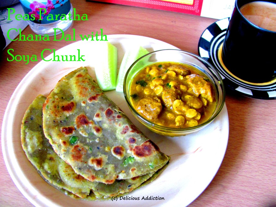 Peas Paratha n Chana Dal with Soya Chunk (Indian Flat Bead with Green Peas and Split Bengal Gram with Soya Chunk)