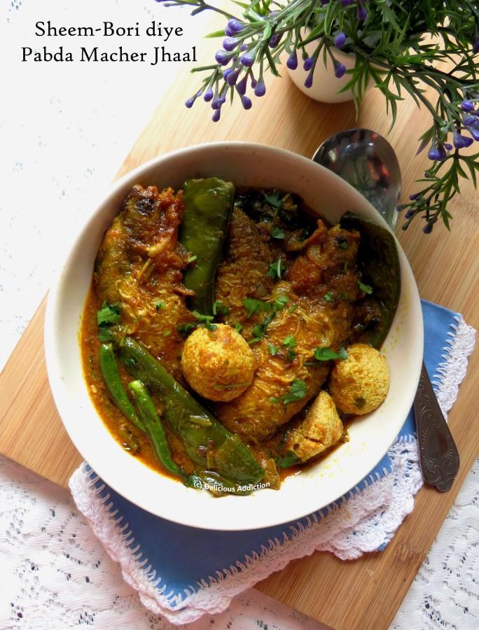 Sheem Bori diye Pabda Macher Jhaal (Indian Catfish Curry with Flat Beans & Sun Dried LentilDumplings)